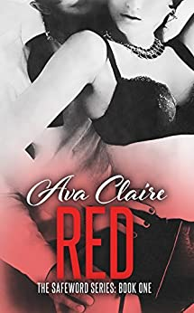 Red (The Safeword Series: Book One) (An Alpha Billionaire Romance) by [Claire, Ava]