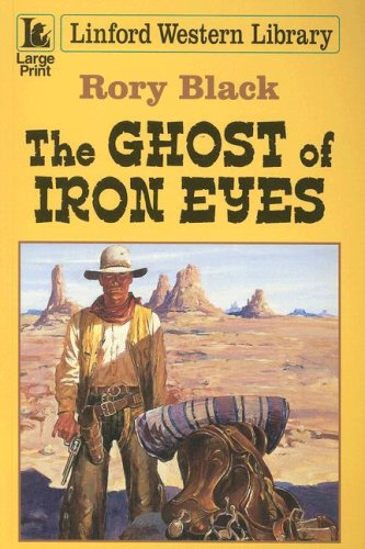 The Ghost of Iron Eyes (Linford Western Library) PDF