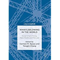 Whistleblowing in the World: Government Policy, Mass Media and the Law