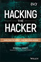 Hacking the Hacker: Learn From the Experts Who Take Down Hackers Front Cover