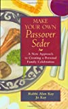 Make Your Own Passover Seder: A New Approach to Creating a Personal Family Celebration