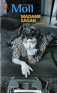 Madame Sagan. A tombeau ouvert par Geneviève Moll
