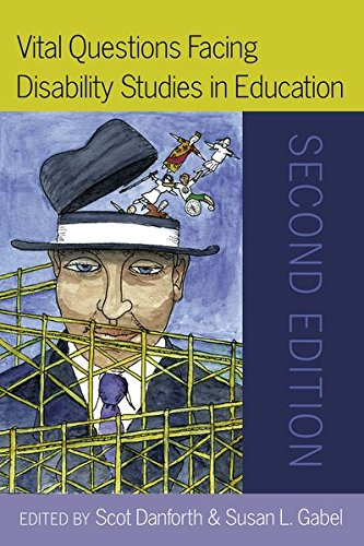 Vital Questions Facing Disability Studies in Education: Second Edition