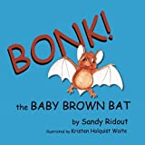 img - for Bonk!: The Baby Brown Bat book / textbook / text book
