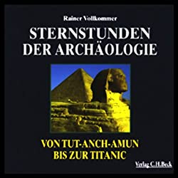 Sternstunden der Archäologie