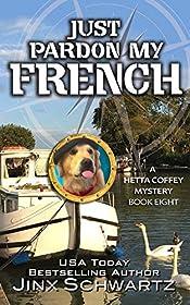Just Pardon My French (Hetta Coffey Series, Book 8)