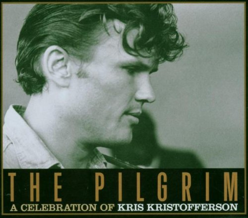 The Pilgrim: A Celebration Of Kris Kristofferson by Thirty Tigers
