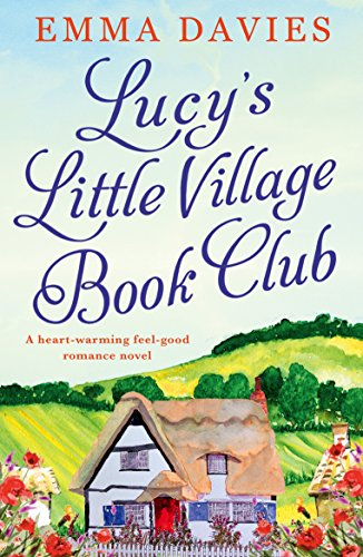 Lucy's Little Village Book Club: A heartwarming feel good romance novel (Club Village)