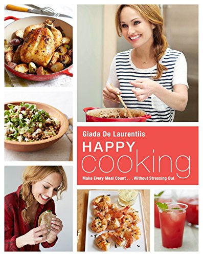 Happy Cooking: Make Every Meal Count ... Without Stressing Out: A Cookbook (Best Chicken Wings In Houston)