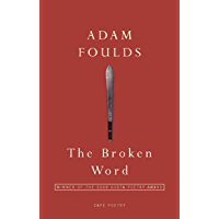 The Broken Word: Winner of the Costa Poetry Award 2008 and the Somerset Maugham Award 2009