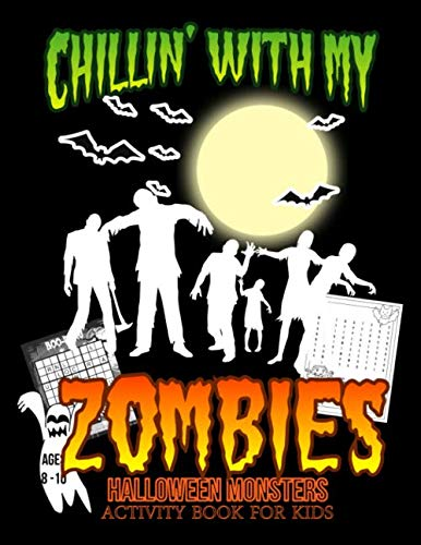 Halloween Writing Activities Elementary (Chillin' With My Zombies Halloween Monsters Activity Book For Kids: Halloween Fun Activities for Ages 8 - 10 with Hangman, Boo-Doku, Scary Creatures, Puzzles, Crosswords and)
