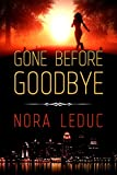 Gone Before Goodbye (Love &Mystery in the--6-oh-3 Book 1)