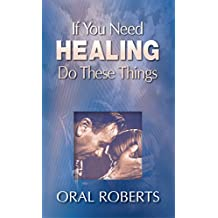 If You Need Healing Do These Things