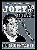 Joey Coco Diaz: Socially Unacceptable