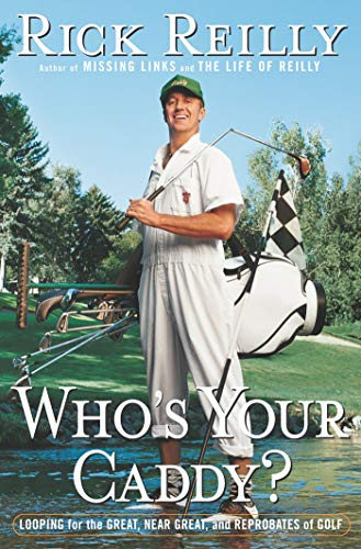 Who's Your Caddy?: Looping for the Great, Near Great, and Reprobates of Golf ()