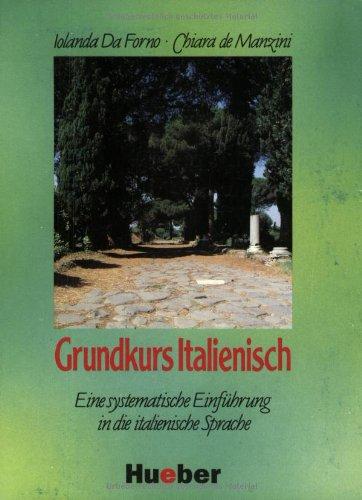 Grundkurs Italienisch. Eine systematische Einführung in die italienische Sprache: Grundkurs Italienisch, Lehrbuch