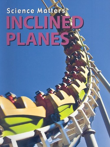 Inclined Planes (Science Matters: Simple Machines) PDF ePub book