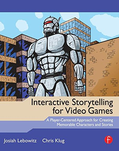Stories Video Game (Interactive Storytelling for Video Games: A Player-Centered Approach to Creating Memorable Characters and Stories)