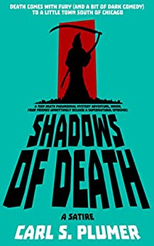 SHADOWS OF DEATH: Death Comes with Fury (and Dark Humor) To a Small Town South of Chicago by [Plumer, Carl S.]