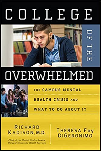 College Of The Overwhelmed The Campus Mental Health Crisis And What
