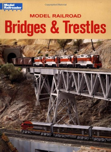 Model Railroad Bridges & Trestles (Model Railroad Handbook, Band 33)