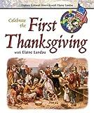 Celebrate the First Thanksgiving with Elaine Landau, Elaine Landau, 076602556X
