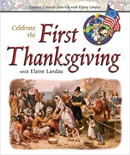Download Celebrate the First Thanksgiving with Elaine Landau (Explore Colonial America with Elaine Landau) PDF, azw (Kindle)