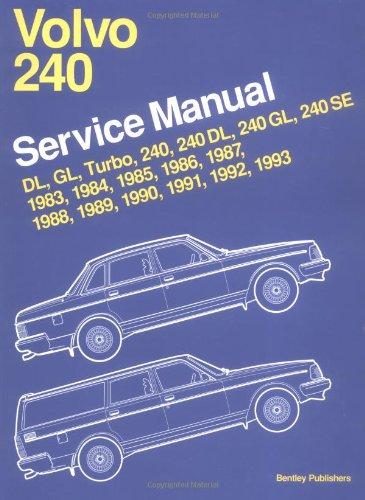 Volvo 240 Service Manual 1983, 1984, 1985, 1986, 1987, 1988, 1989, 1990, 1991, 1992, 1993: Dl, Gl, Turbo 240, 240Dl, 240Gl, 240Se
