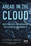 Kyпить Ahead in the Cloud: Best Practices for Navigating the Future of Enterprise IT на Amazon.com