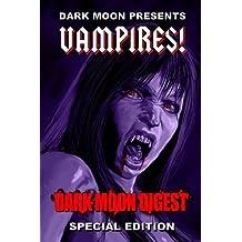 Vampires! (Dark Moon Digest Presents)