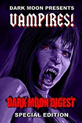 Vampires! (Dark Moon Digest Presents)