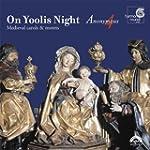 On Yoolis Night. Medieval Carols & Mo...