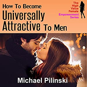 How to Become Universally Attractive to Men Audiobook