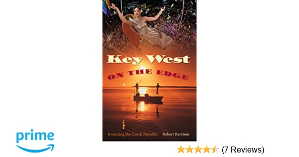 Key West on the Edge: Inventing the Conch Republic (Florida History and Culture)