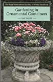 Gardening in Ornamental Containers, Ray Waite, 0304320056