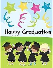 Happy Graduation: Kindergarten Graduation Notebook or Journal for Writing, Drawing or Doodling: Kindergarten Graduation Book or Preschool Graduation Book