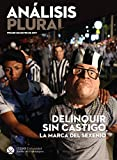img - for Delinquir sin castigo, la marca del sexenio (An lisis Plural) (Spanish Edition) book / textbook / text book