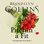 Pitchin' a Fit: Dearing Family Series, Book 2 | Brandilyn Collins