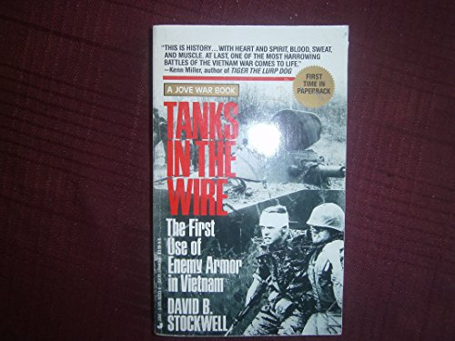 Tanks In The Wire: The First Use of Enemy Armour In Vietnam by JOVE Books