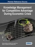 img - for Knowledge Management for Competitive Advantage During Economic Crisis book / textbook / text book