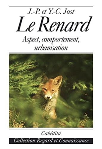 Livres gratuits Le Renard : Aspect, comportement, urbanisation pdf epub