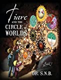 Tiare and the Circle of Worlds, S.N.B., 1478726350