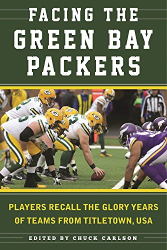 Glory Green (Facing the Green Bay Packers: Players Recall the Glory Years of the Team from Titletown, USA)