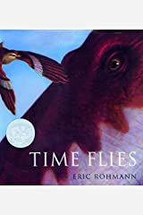 Time Flies (Caldecott Honor Book) by Eric Rohmann (1994-03-01) Hardcover