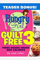 The Guilt Free 3: Three Dishes Under 300 Calories Kindle Edition