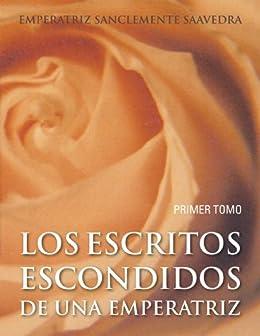 Los Esccritos Escondidos De Una Emperatriz (Spanish Edition) by [Saavedra, Emperatriz Sanclemente