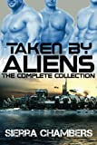Taken by Aliens: The Complete Collection