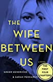 The Wife Between Us: The First Four Chapters by  Greer Hendricks in stock, buy online here