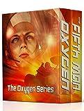 Oxygen Series Box Set: A Science Fiction Suspense Box Set