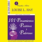 101 pensamientos positivos y poderosos [101 Power Thoughts] Speech by Louise H. Hay Narrated by Nelly Maria Rodriguez Orrostieta